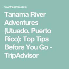 Tanama River Adventures (Utuado, Puerto Rico): Top Tips Before You Go - TripAdvisor