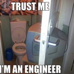 Trust me. I'm an engineer. Funny Pix, Funny Images, The Funny, Funny Jokes, Funny Stuff, Memes Humor, Stupid Funny, Random Stuff, I Am An Engineer