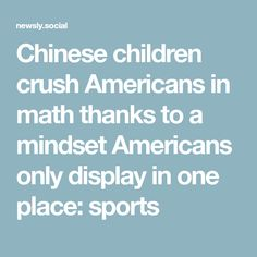 Chinese children crush Americans in math thanks to a mindset Americans only display in one place: sports