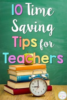 Teachers, if you are tired and feeling burnt out? You MUST READ these 10 Time Saving Tips for Teachers. They will help you save time and get organized! FREE resources included.
