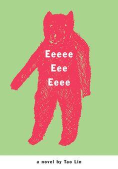 Eeeee Eee Eeee by Tao Lin; design by Kelly Blair (Melville House / April 2007)