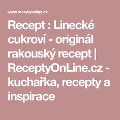 Recept : Linecké cukroví - originál rakouský recept | ReceptyOnLine.cz - kuchařka, recepty a inspirace Czech Desserts, Food And Drink, Treats, Hampers, Sweet Like Candy, Goodies, Sweets, Snacks