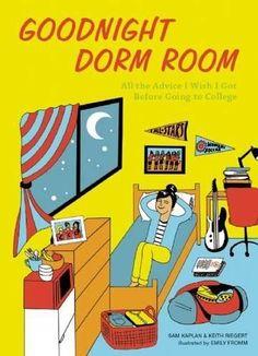 Goodnight Dorm Room: All the Advice I Wish I Got Before G...
