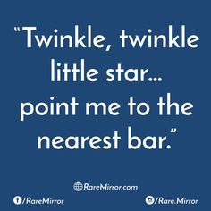 #raremirror #raremirrorquotes #quotes #like4like #likeforlike #likeforfollow #like4follow #follow #followback #follow4follow #followforfollow #twinkle #little #star #point #nearest #bar #sarcasm #funny #comedy #sarcasmquotes #funnyquotes #comedyquotes