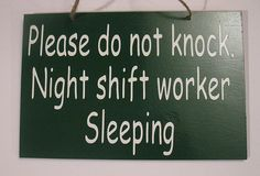 6x9 Please do not knock night shift worker painted wooden sign