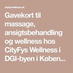 Gavekort til massage, ansigtsbehandling og wellness hos CityFys Wellness i DGI-byen i København