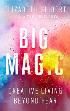 'Big Magic: Creative Living beyond Fear' is a New York Times bestseller by Elizabeth Gilbert. For quite some time now, Elizabeth Gilbert's books have inspi Motivational Books, Inspirational Books, New Books, Good Books, Books To Read, Reading Lists, Book Lists, Big Magic Elizabeth Gilbert, Liz Gilbert