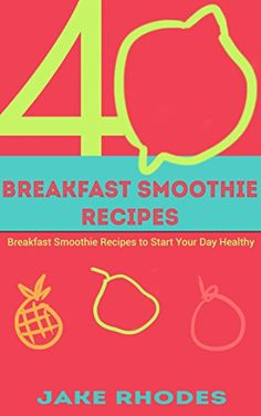 #book  Smoothies 40 Breakfast Smoothie Recipes  #books
