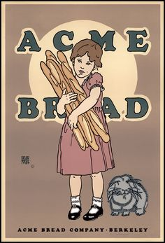 acme bread ... OK ... but why that thing in the corner? Shouldn't it be the RoadRunner :0)