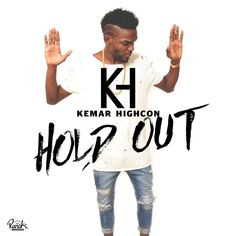 Kemar Highcon - Hold Out *Pre Release* (Raw/Clean) #newmusic
