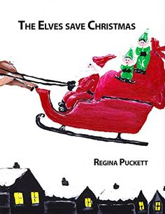 The Elves save Christmas by Regina Puckett http://www.amazon.com/dp/B013O01IRQ/ref=cm_sw_r_pi_dp_gW9Xvb0RH97EX