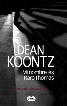Mi Nombre Es Raro Thomas: Todo Don Tiene un Precio = Odd Thomas de Dean R. Koontz http://www.amazon.es/dp/9870408044/ref=cm_sw_r_pi_dp_EBuSub0Y510SB