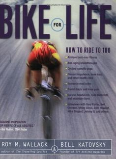 Awesome Bike for Life: How to Ride to 100