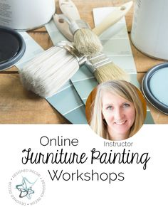 Online Furniture Painting Workshops- learn the basics of painting furniture to more advanced finishes and techniques - Designed Decor