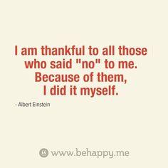 I'm thankful to all those who said no to me. Because of them, I did it myself. ฉันต้องขอบคุณทุกคนที่เคยปฏิเสธเวลาฉันขอความช่วยเหลือ เพราะพวกเขา.... ฉันเลยได้ลงมือทำด้วยตัวเอง--อัลเบิร์ต ไอสไตน์ —————— @tidchula @chula_tutor @rhu_dee @pasa_for_fun