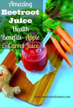Beetroot Juice Health Benefits – Apple & Carrot Juice