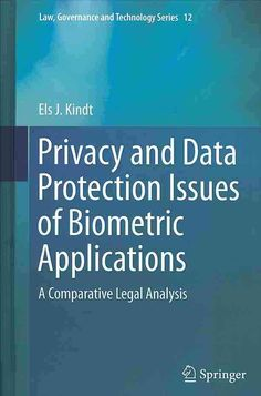 Privacy and Data Protection Issues of Biometric Applications: A Comparative Legal Analysis