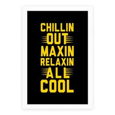 Chillin Out Maxin Relaxin All Cool Posters Funny Cards For Friends, Poster Prints, Art Prints, Cool Posters, Vibrant Colors, Original Art, Design Inspiration, Stay Fresh, Paper