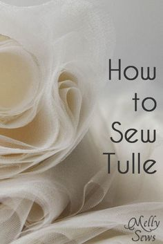 How to Sew Tulle - Tips and Trick from Melly Sews #sewing