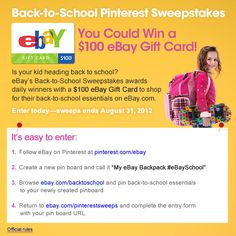 """Is your kid heading back to school? eBay's Back to School Sweepstakes will award daily winners a $100 eBay Gift Card to shop for their back to school essentials on eBay.com. All you have to do is create a backpack pin board on Pinterest with school essentials you'd buy to fill your kid's backpack. Name your pin board """"eBay Backpack #eBaySchool"""" and then fill out the registration form at www.ebay.com/pinterestsweeps. It's that easy!"""