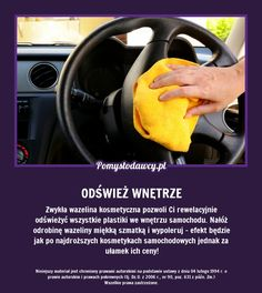 PROSTY TRIK NA ODŚWIEŻENIE WNĘTRZA SAMOCHODU - BĘDZIE WYGLĄDAĆ JAK NOWY! Life Guide, Bathroom Cleaning Hacks, Simple Life Hacks, Home Hacks, Good Advice, Housekeeping, Good To Know, Diy And Crafts, Techno