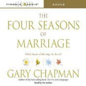 Respected marriage expert Dr. Gary Chapman has given millions of couples the key to clear communication in his perennial best seller The Five Love Languages. Now he breaks new ground with The Four Seasons of Marriage - an approach guaranteed to change the way you and your spouse understand your marriage.