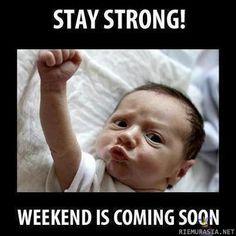 weekend is coming