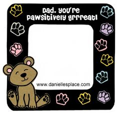 Dad, You're Pawsitively Grrreat! Picture Frame Craft for Kids www.daniellesplace.com