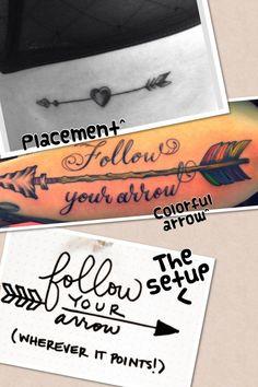 Follow your arrow tattoo