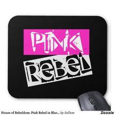 House of Rebeldom: Pink Rebel in Black Mousepad