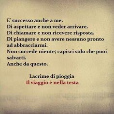 Lacrime di pioggia Words Quotes, Life Quotes, Freedom Life, Italian Quotes, So Much Love, True Words, Sentences, Favorite Quotes, Things To Think About