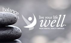 Live Your Life Well is a national campaign developed to educate the public about the importance of mental health to overall health and wellness. This campaign offers 10 evidence-based tools that one can use to support optimal mental health. The goal is to encourage people in distress to attend to their mental health through any combination of self-care, social support and professional help.