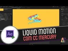Tutorial Adobe After Effects: Liquid Motion com CC Mercury - YouTube