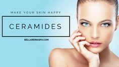 Make Your Skin Happy with Ceramides