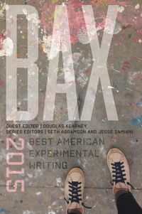 """BAX 2015: Best American Experimental Writing,"" Seth Abramson and Jesse Damiani, series editors"