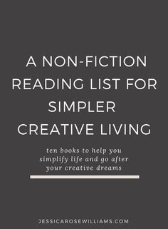 A non-fiction reading list for a simpler more creative life | creativity | minimalism | minimalist living | simple living | slow living | creative living | reading list for women | Non fiction reading list |