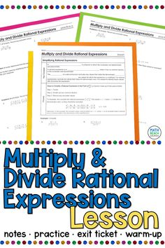 Students multiply and divide rational expressions in this ready-to-print lesson. It includes notes, practice, warm-up, and exit ticket. Algebra 2 Worksheets, Algebra Lessons, Printable Worksheets, Simplifying Algebraic Expressions, Rational Function, Secondary Math, Lesson Plans, Students, Ticket