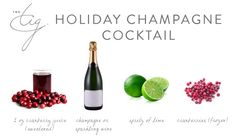 This is perhaps the simplest and most festive champagne cocktail that still leaves friends asking for the recipe.