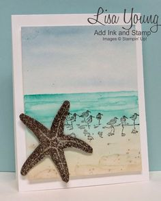 Stampin' Up Picture Perfect stamp set; Stampin' UP! Wetlands stamp set. WAtercolored ocean and beach with sandpipers. Starfish. Handmade watercolored card by Lisa Young, Add Ink and Stamp