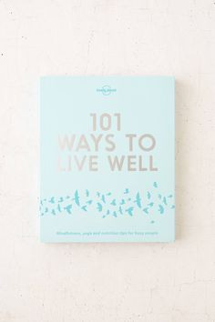 Slide View: 1: 101 Ways To Live Well By Lonely Planet