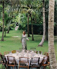 An Entertaining Story: Hicks, India, Shields, Brooke: 9780847868896: Amazon.com: Books Wine Prices, Palm Fronds, India, Daughter Of God, Coffee Table Books, Great British, Tablescapes, Good Books, Flower Arrangements