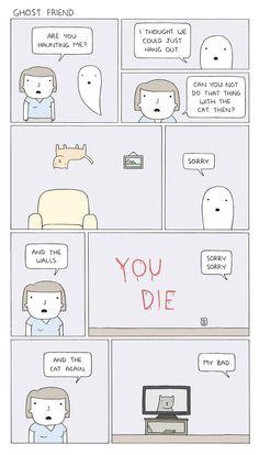 Even the friendliest ghosts are kinda dicks.