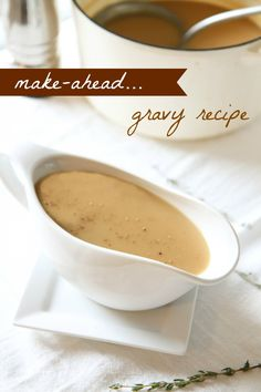 Make-Ahead Gravy Recipe for Thanksgiving from MomAdvice.com.