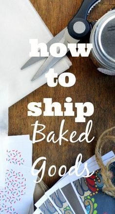 An easy list of simple (and cheap!) tips on How to Ship Baked Goods in the mail! Tips on everything from plastic wrap to baking in jars. Home Bakery Business, Baking Business, Catering Business, Cake Business, Business Ideas, Baking Packaging, Cake Packaging, Packaging Ideas, Mailing Cookies