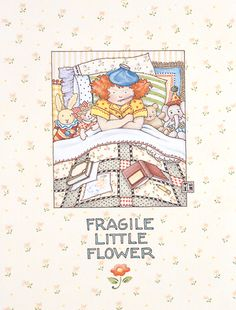 Fragile flower. Mary Englebreit
