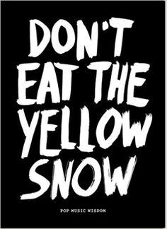 Don't Eat the Yellow Snow: Pop Music Wisdom: Amazon.de: Marcus Kraft: Fremdsprachige Bücher
