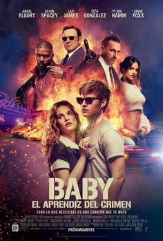 Baby Driver spanish movie poster featuring Ansel Elgort,Kevin Spacey,Lily James,Jon Hamm and Jamie Foxx Baby Driver Trailer, Baby Driver Full Movie, Baby Driver Poster, Kevin Spacey, Film D'action, Film Serie, Action Movies, Hd Movies, Action Film