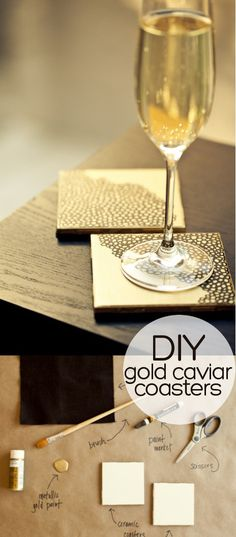 DIY Gold Caviar Coasters... If you use heavy enough tiles, would they not stick to the glass?  That would be a plus!
