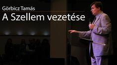 Görbicz Tamás: A Szellem vezetése és a döntéseink