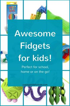 Awesome Fidgets for Kids http://copingskillsforkids.com/blog/awesome-fidgets-for-kids | Ideas for Fidgets for Kids | Helpful Fidgets for Kids | Fidgets for School | Fidgets for Home